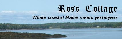Ross Cottage where coastal Maine meets yesteryear
